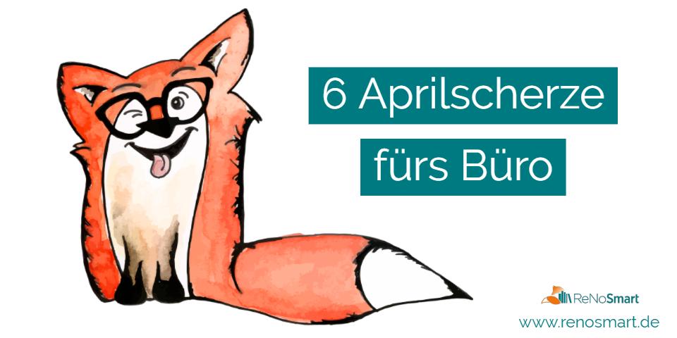 6 kleine aber feine April-Scherze für's Büro