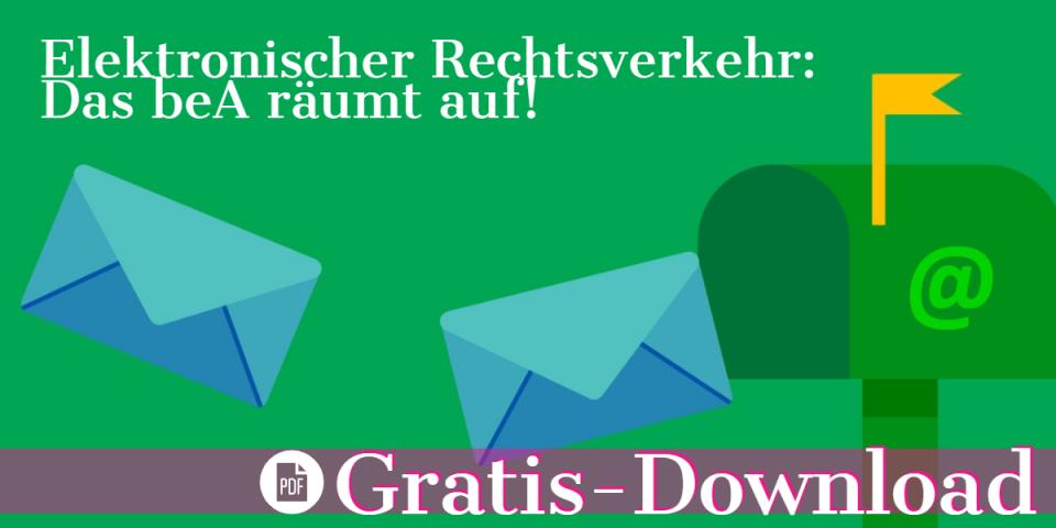 Gratis-Download: PDF-Broschüre zum ERV Ausgabe 2-2019: – Das beA räumt auf!