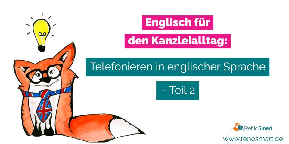 Englisch für den Kanzleialltag: Telefonieren in englischer Sprache – Teil 2
