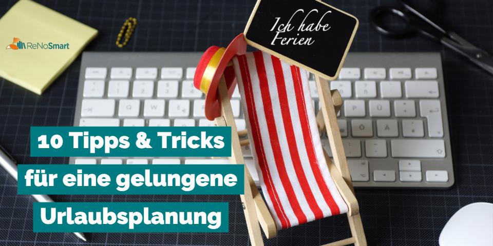 Für eine gelungene Urlaubsplanung: 10 Tipps & Tricks