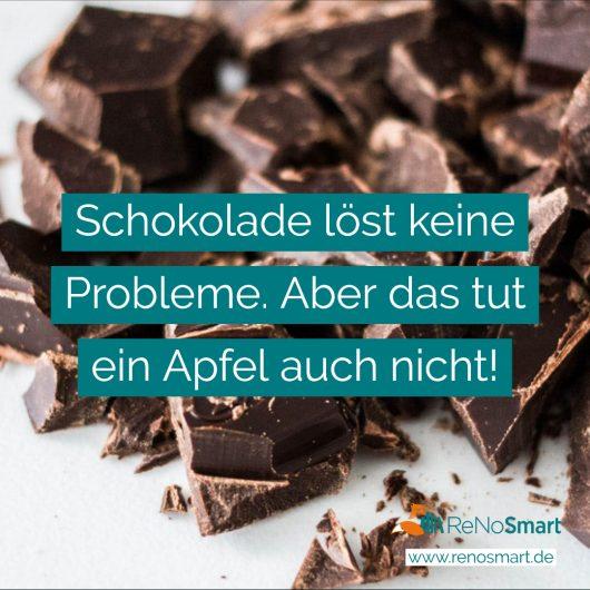 Schokolade löst keine Probleme – aber das tut ein Apfel auch nicht!