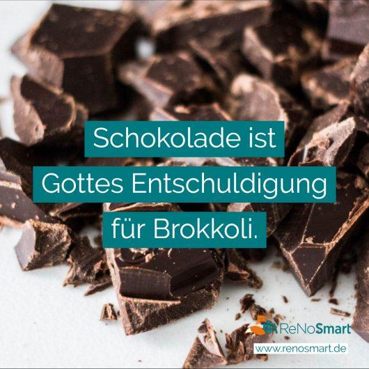 Schokolade ist Gottes Entschuldigung für Brokkoli.
