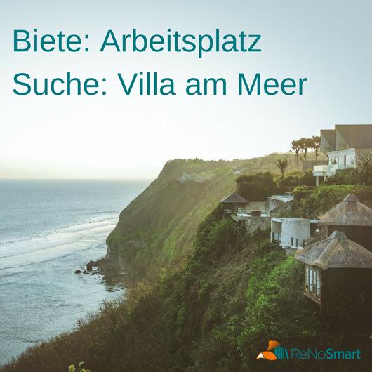 Biete: Arbeitsplatz. Suche: Villa am Meer.