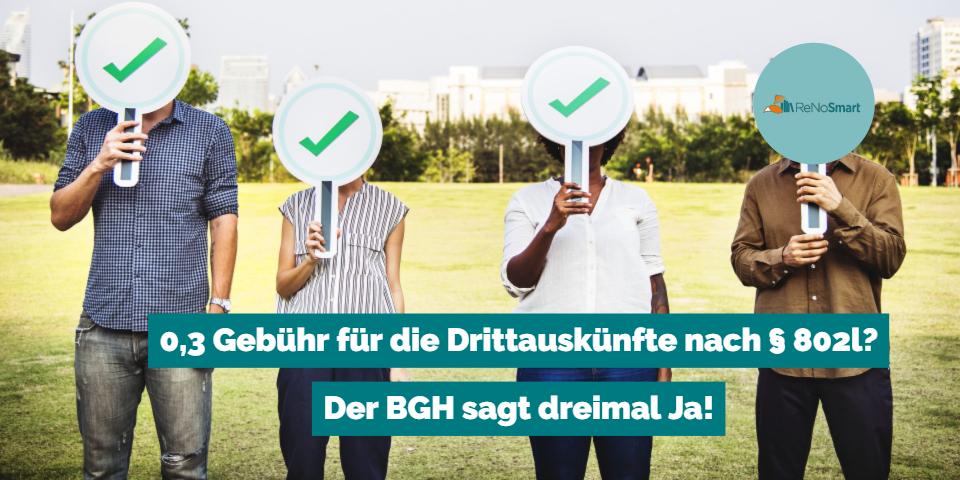 0,3 Gebühr für die Drittauskünfte nach § 802l ZPO? – Der BGH sagt dreimal Ja!