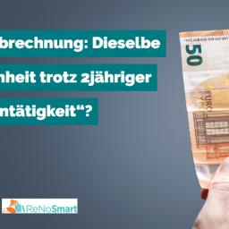 """Gebührenabrechnung: Dieselbe Angelegenheit trotz 2jähriger """"Untätigkeit""""?"""