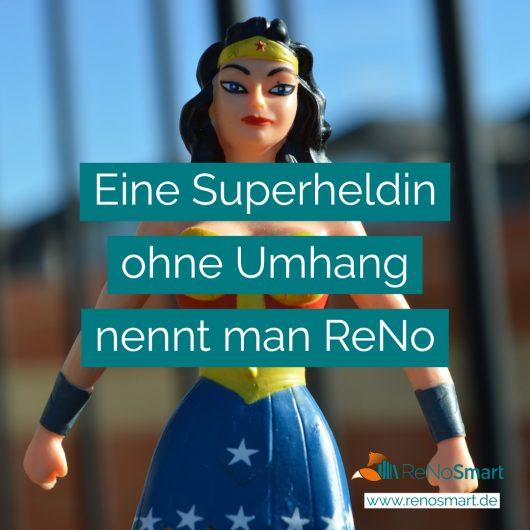 Eine Superheldin ohne Umhang nennt man ReNo