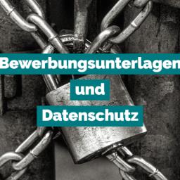 Bewerbungsunterlagen und Datenschutz – Darauf ist unbedingt zu achten: