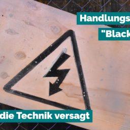 """Handlungsfähig oder """"Blackout""""? – wenn die Technik versagt"""