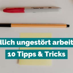 Endlich ungestört arbeiten: 10 Tipps & Tricks