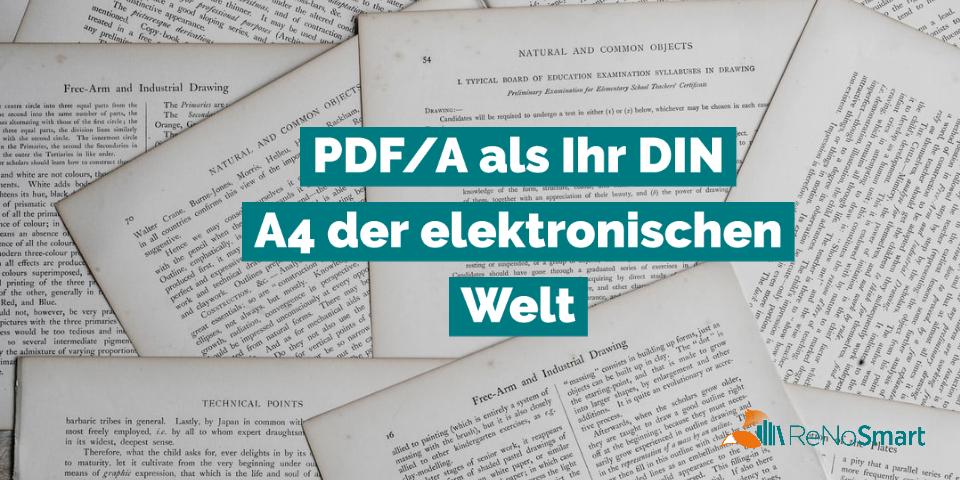 PDF/A als Ihr DIN A4 der elektronischen Welt