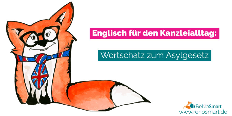 Kanzleienglisch: Wortschatz zum Asylgesetz
