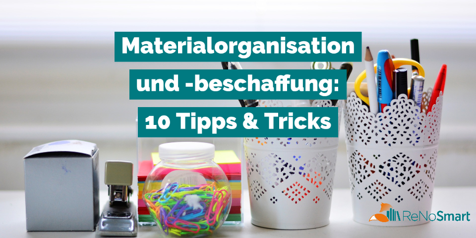 Materialorganisation und -beschaffung: 10 Tipps & Tricks