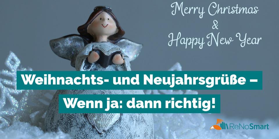 Weihnachts- und Neujahrsgrüße – Wenn ja: dann richtig!