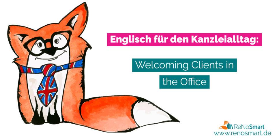 Englisch für den Kanzleialltag: Welcoming Clients in the Office