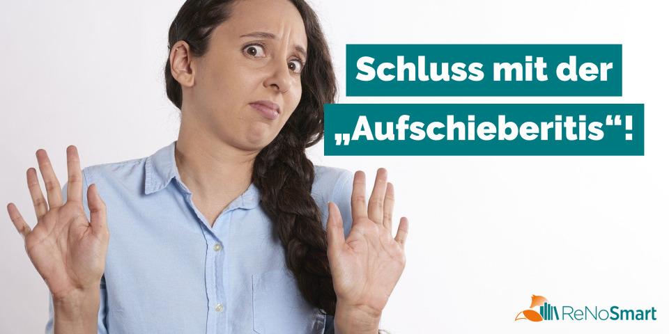 """Schluss mit der """"Aufschieberitis""""!"""