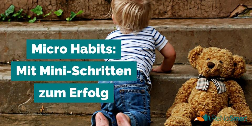 Micro Habits: Mit Mini-Schritten zum Erfolg