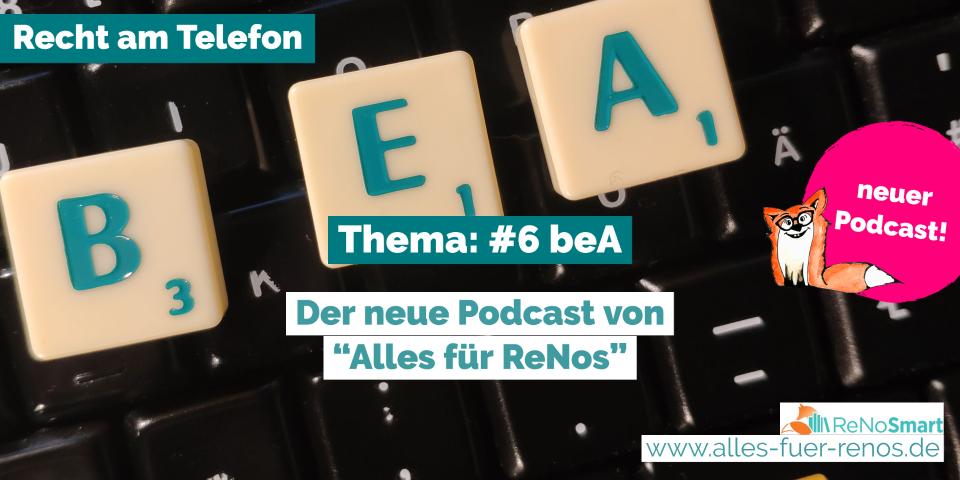 """""""Recht am Telefon"""": #6 beA"""