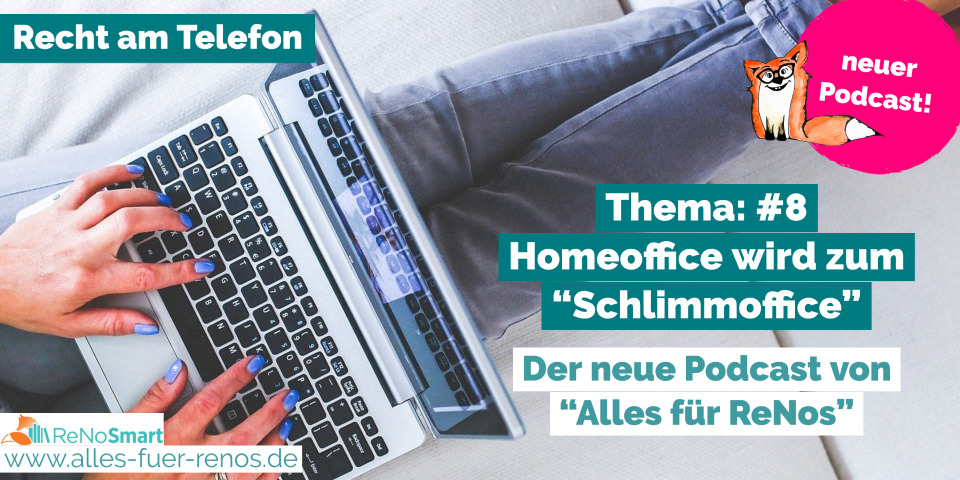 """""""Recht am Telefon"""": #8 Homeoffice wird zum """"Schlimmoffice"""""""